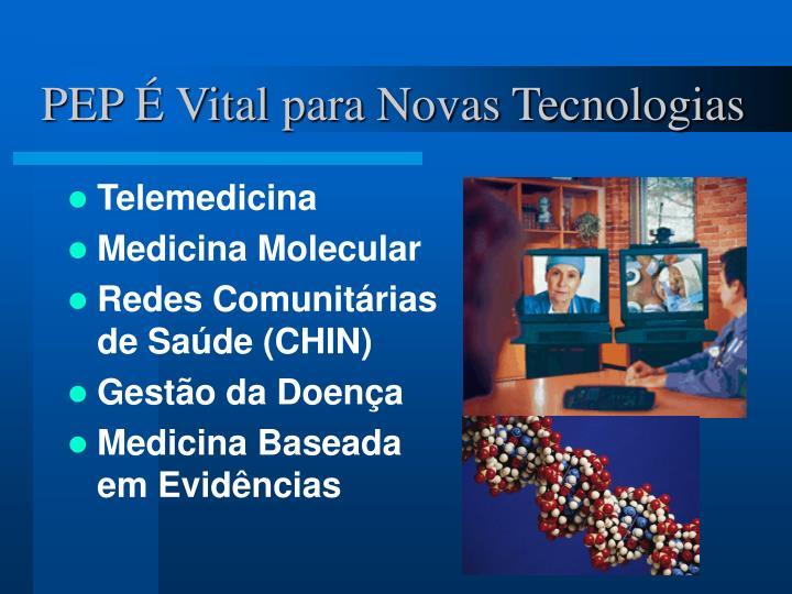 PEP É Vital para Novas Tecnologias