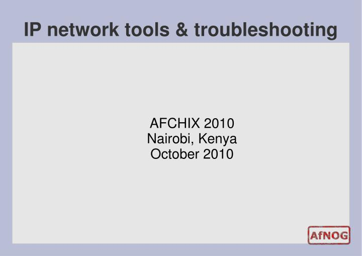Ip network tools troubleshooting