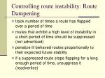 controlling route instability route dampening