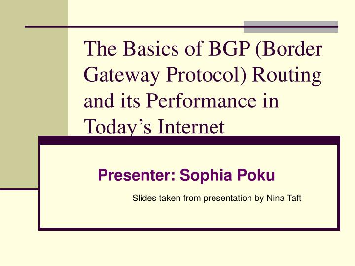 the basics of bgp border gateway protocol routing and its performance in today s internet n.
