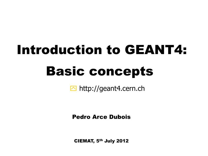 introduction to geant4 basic concepts n.