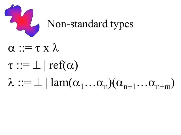 Non-standard types