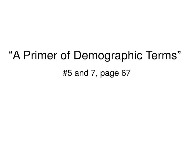 A primer of demographic terms