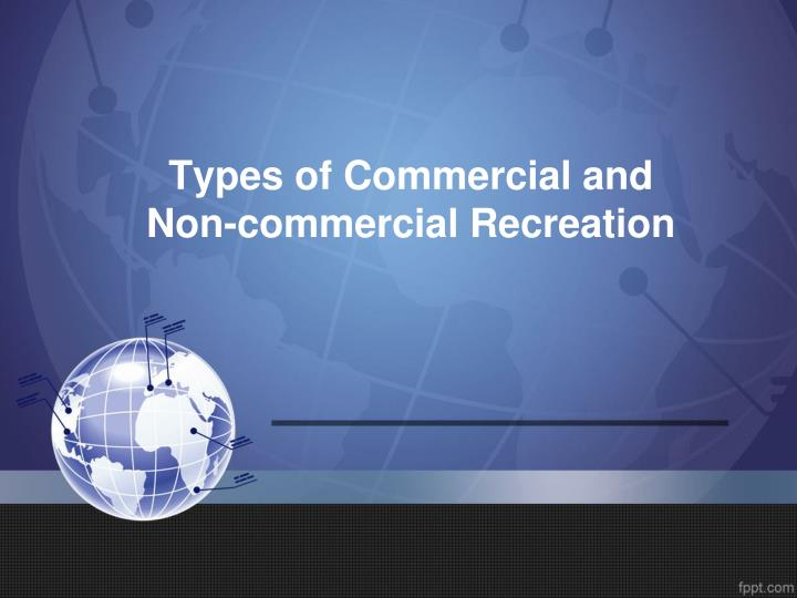 types of commercial and non commercial recreation n.