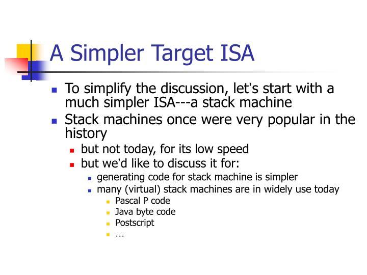 A Simpler Target ISA