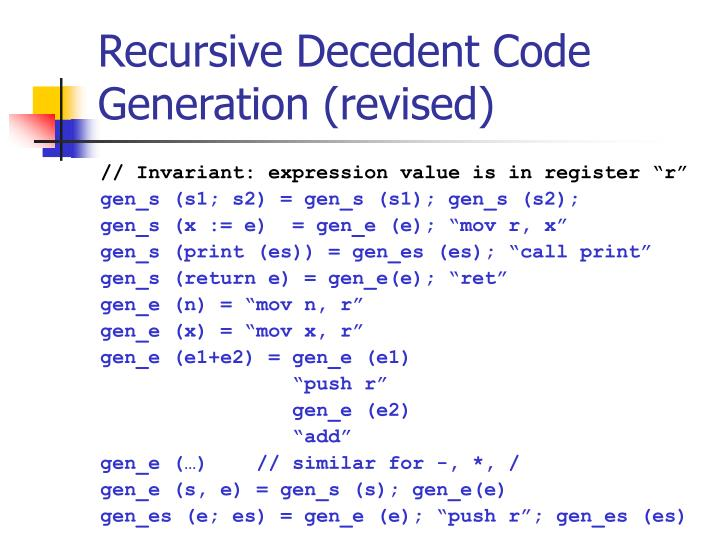 Recursive Decedent Code Generation (revised)