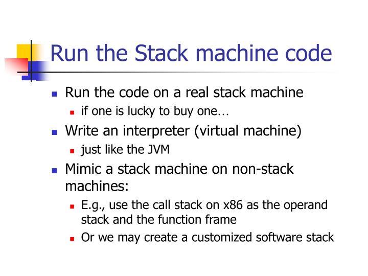 Run the Stack machine code