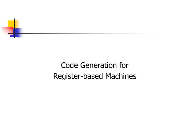 Code Generation for