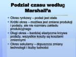podzia czasu wed u g marshall a