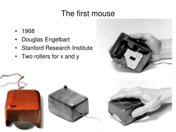 The first mouse