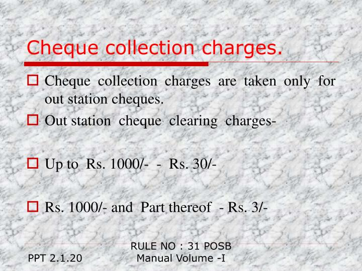 cheque collection process Aspects of the cheque collection policy 1 collection of cheques and other instruments payable grid clearing would ensure erasing of boundaries and eliminating the process of intercity clearing.
