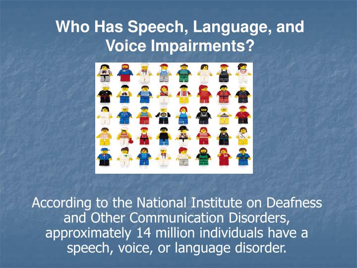 Who Has Speech, Language, and Voice Impairments?