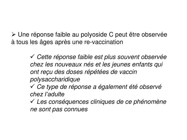 Une réponse faible au polyoside C peut être observée à tous les âges après une re-vaccination