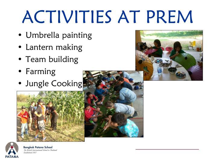 ACTIVITIES AT PREM