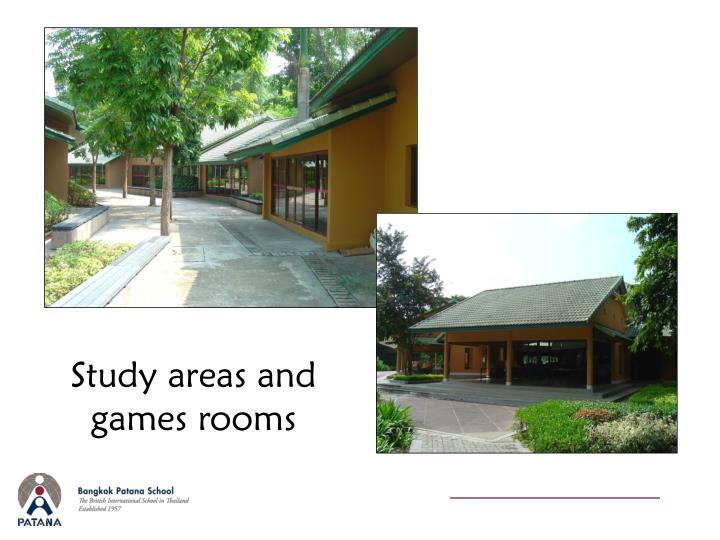 Study areas and games rooms