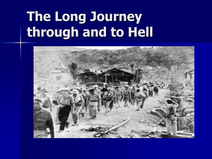 The Long Journey through and to Hell