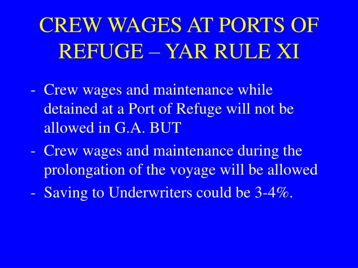 CREW WAGES AT PORTS OF REFUGE – YAR RULE XI