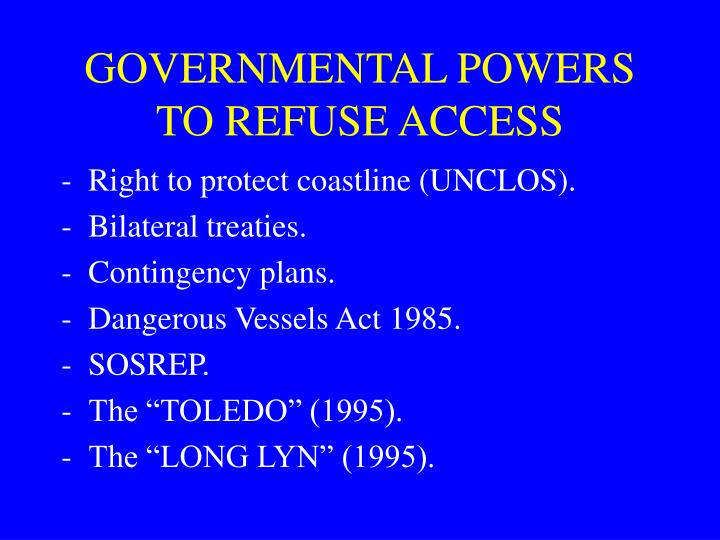 GOVERNMENTAL POWERS TO REFUSE ACCESS