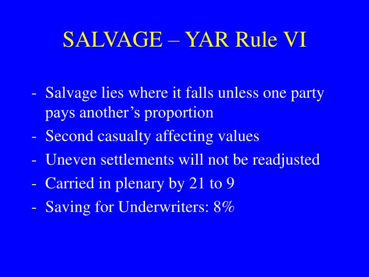 SALVAGE – YAR Rule VI