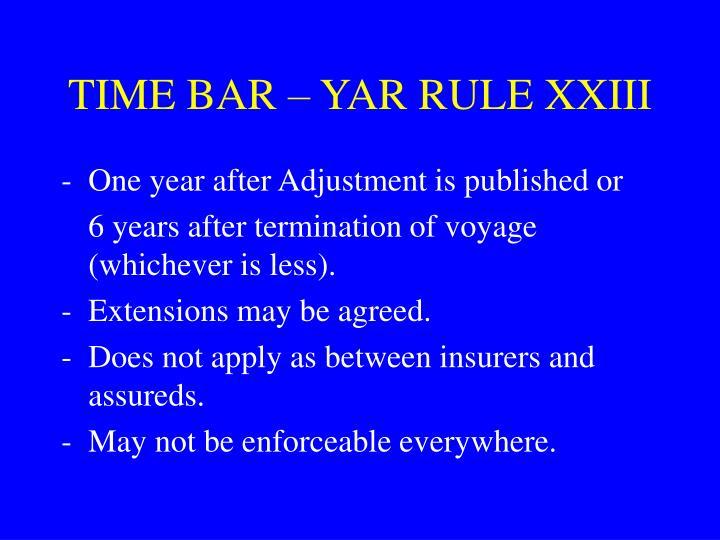 TIME BAR – YAR RULE XXIII