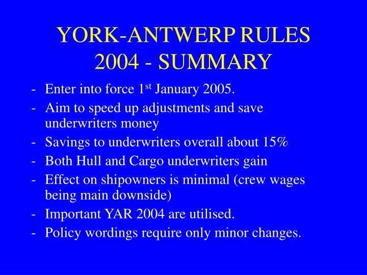 YORK-ANTWERP RULES 2004 - SUMMARY