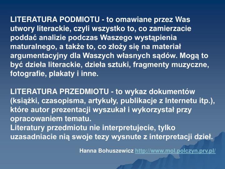 LITERATURA PODMIOTU - to omawiane przez Was utwory literackie, czyli wszystko to, co zamierzacie pod...