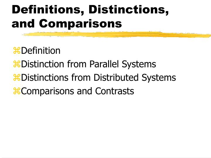 Definitions, Distinctions, and Comparisons