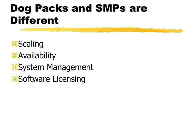 Dog Packs and SMPs are Different