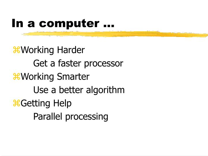 In a computer ...