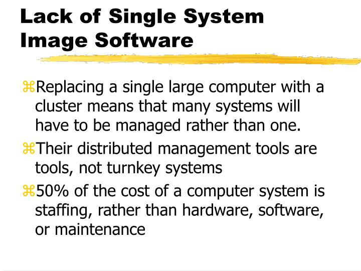 Lack of Single System Image Software
