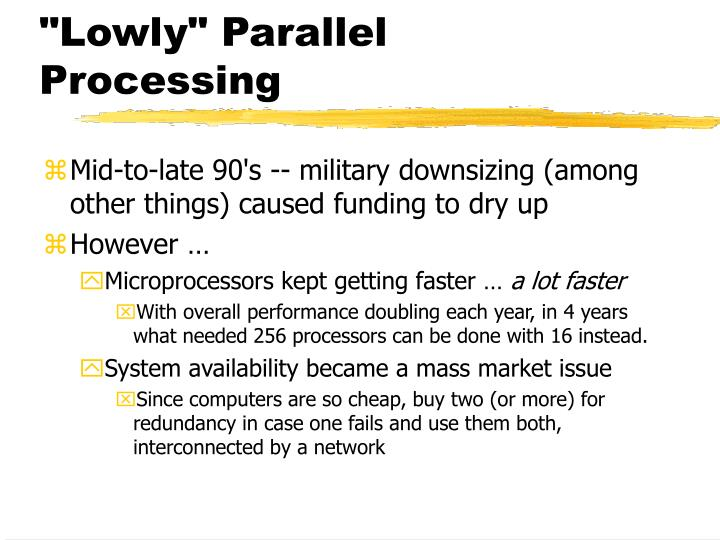 """""""Lowly"""" Parallel Processing"""