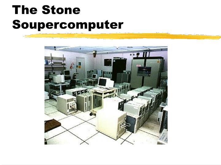 The Stone Soupercomputer