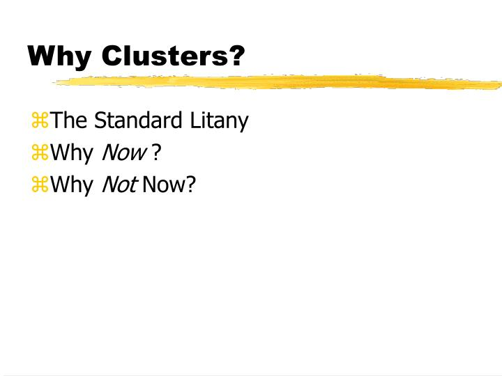Why Clusters?