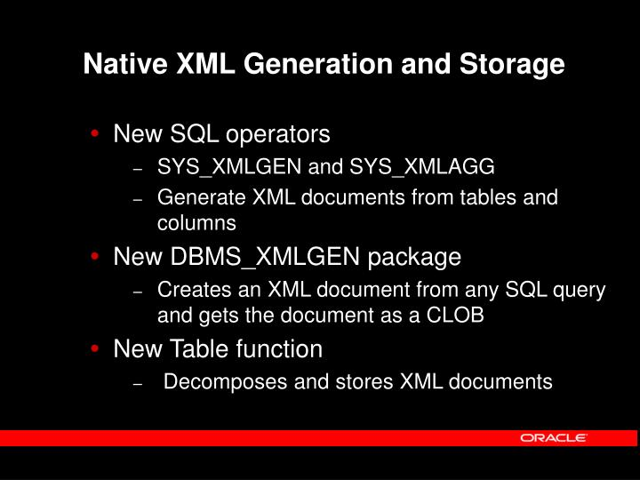 Native XML Generation and Storage