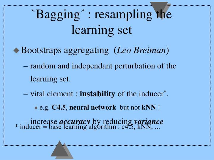 `Bagging´ : resampling the learning set