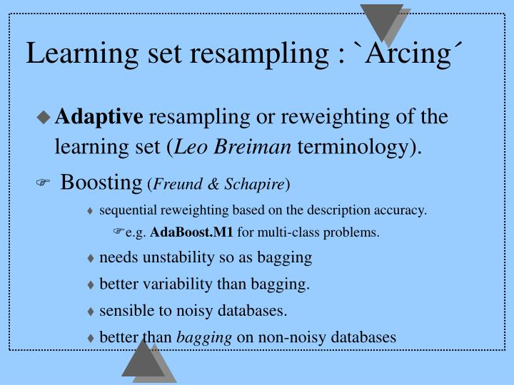 Learning set resampling : `Arcing´