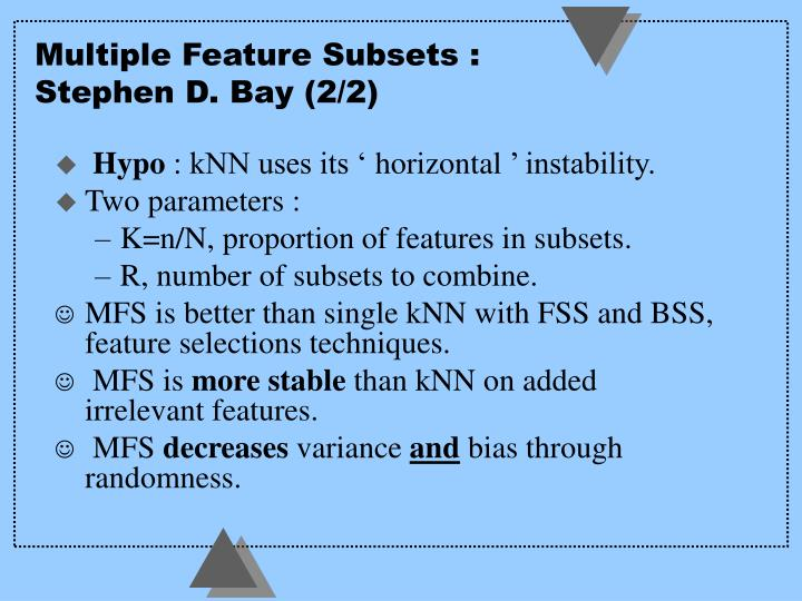 Multiple Feature Subsets :