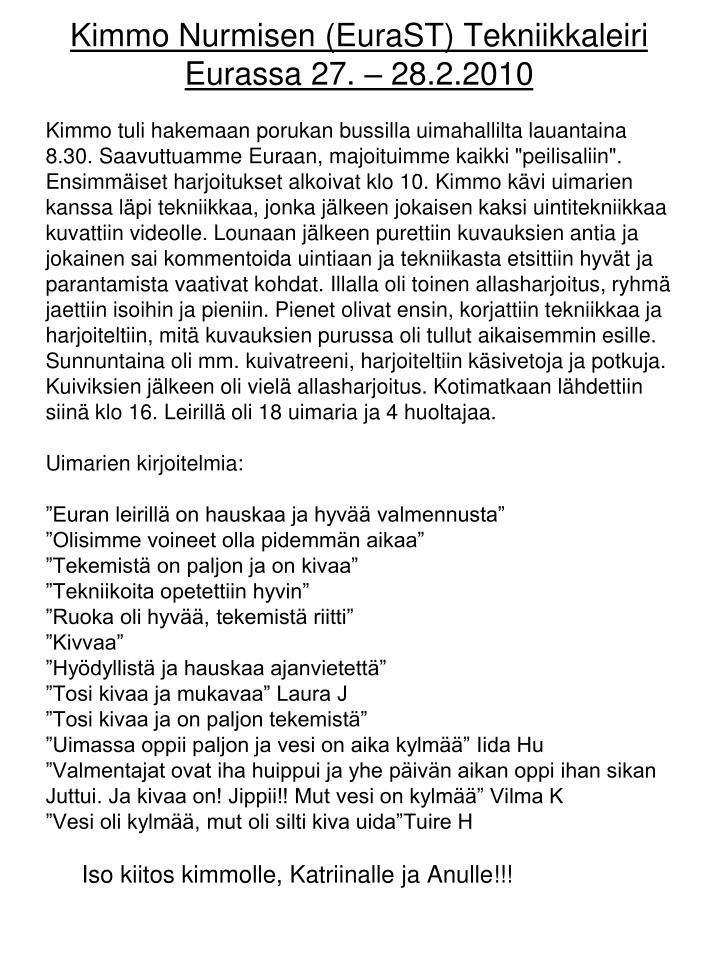 Kimmo Nurmisen (EuraST) Tekniikkaleiri Eurassa 27. – 28.2.2010