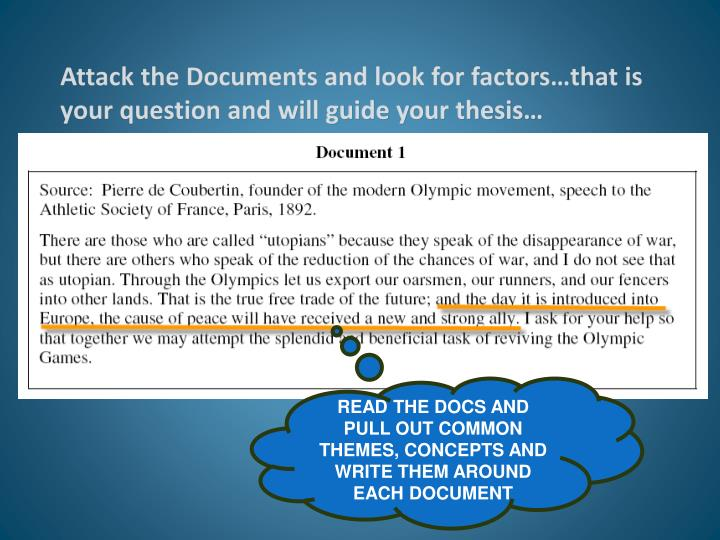 Attack the Documents and look for factors…that is your question and will guide your thesis…