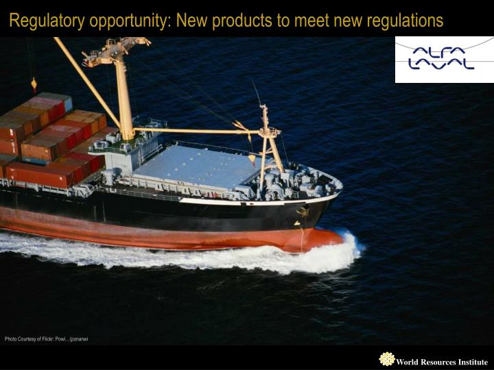 Regulatory opportunity: New products to meet new regulations