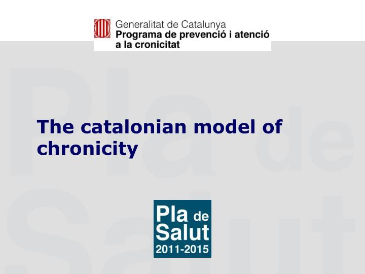 The catalonian model of chronicity