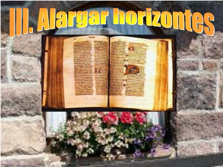 III. Alargar horizontes
