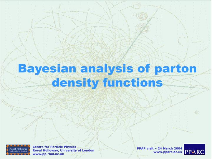Bayesian analysis of parton density functions