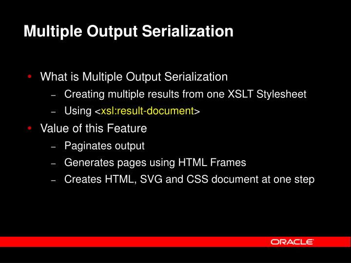 Multiple Output Serialization