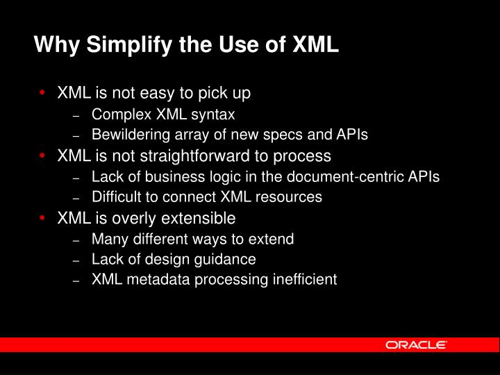 Why Simplify the Use of XML