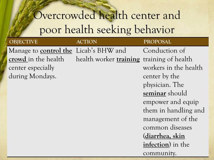 Overcrowded health center and poor health seeking behavior
