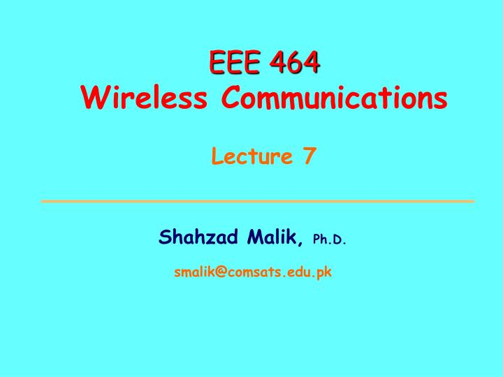 eee 464 wireless communications lecture 7 n.