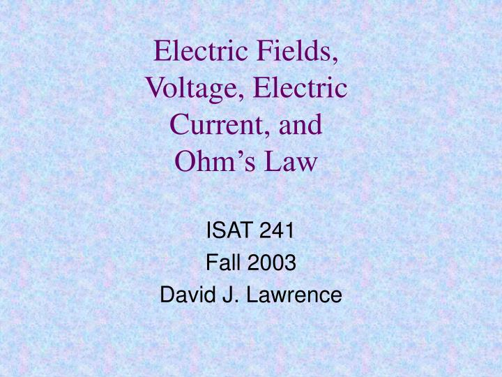 electric fields voltage electric current and ohm s law n.