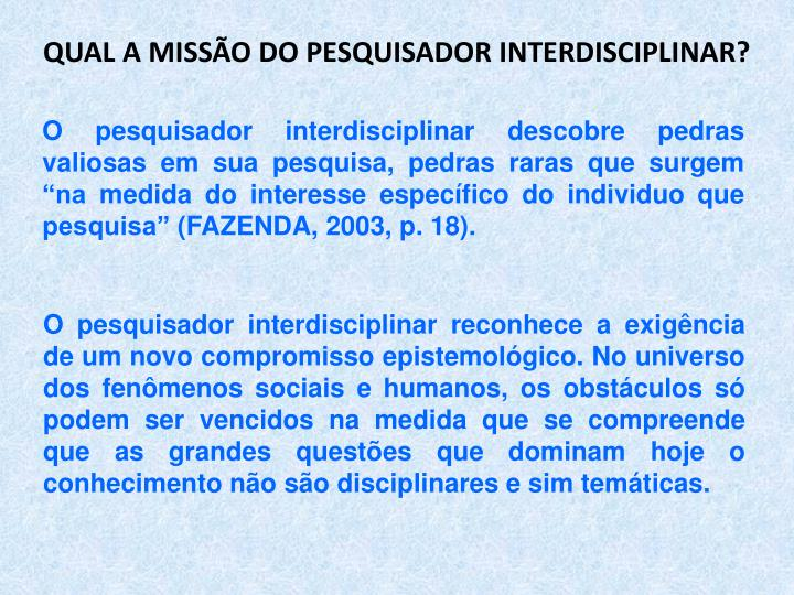 QUAL A MISSÃO DO PESQUISADOR INTERDISCIPLINAR?