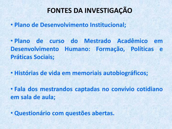 FONTES DA INVESTIGAÇÃO